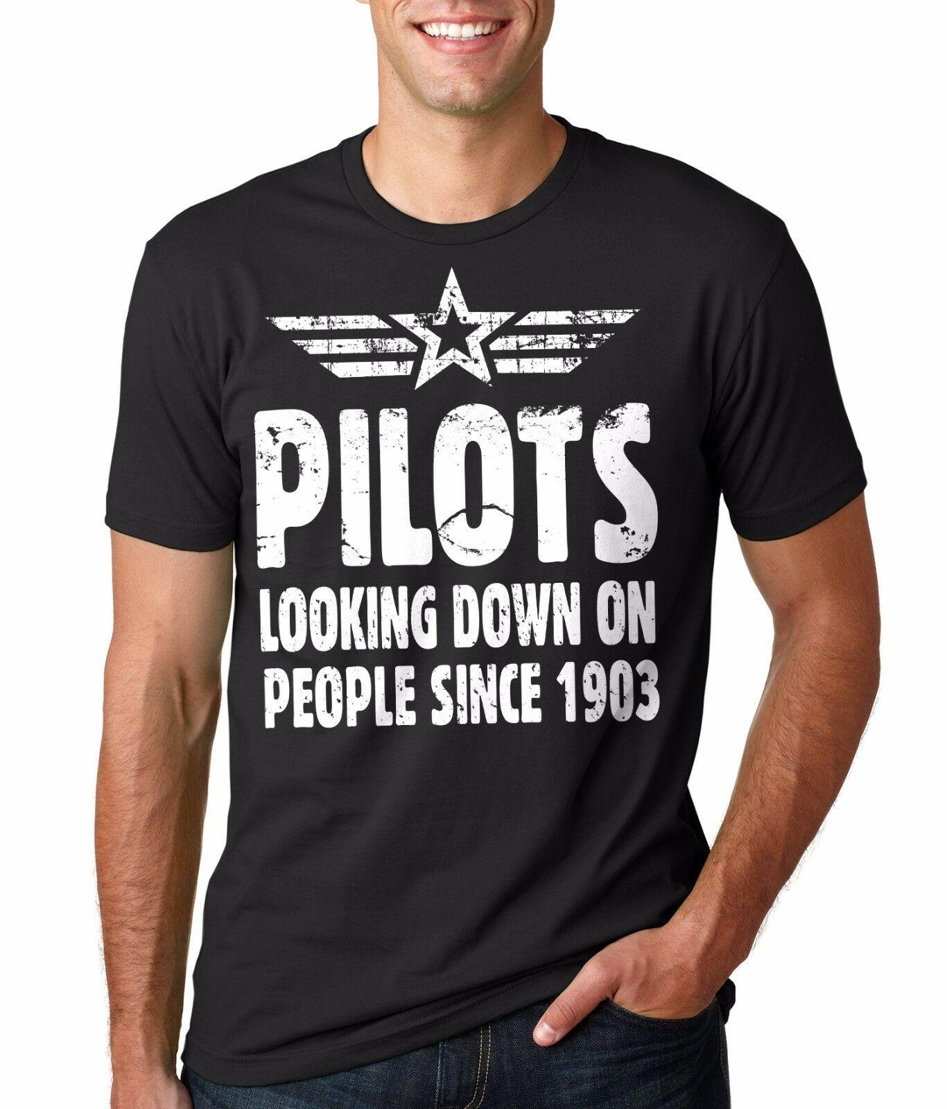 a2c323b44 Gift For Pilot T Shirt Pilots Looking Down On People Since 1903 Funny T  Shirt Fashion Style Men Tee 2019 Fashion T Shirt Buy T Shirts Online T Shirt  From ...
