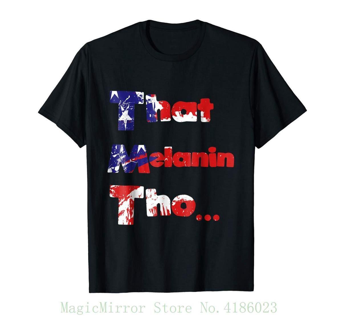 That Melanin Tho T Shirt African American Pride T Shirt Custom Made