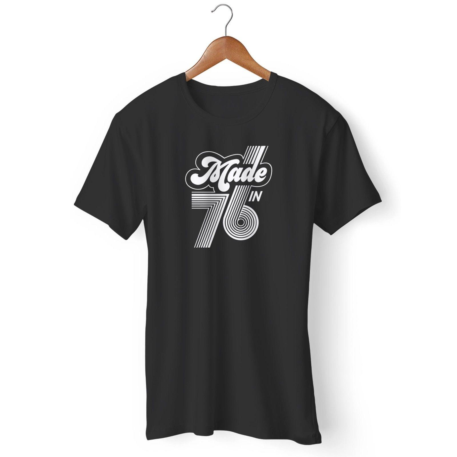 Made In 1976 40th Birthday Gift Born 76 ManS WomanS T Shirt 100 Cotton Short Sleeve O Neck Top Tee Basic Great Tees Latest Designer