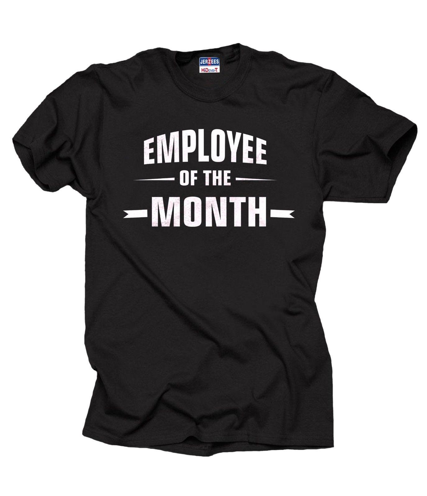 b99f5d5ec Employee Of The Month T Shirt Gift For Best Employee Tee Shirt Funny Unisex  Casual Tshirt Top T Shirts In A Day Awesome Tee Shirt Designs From ...