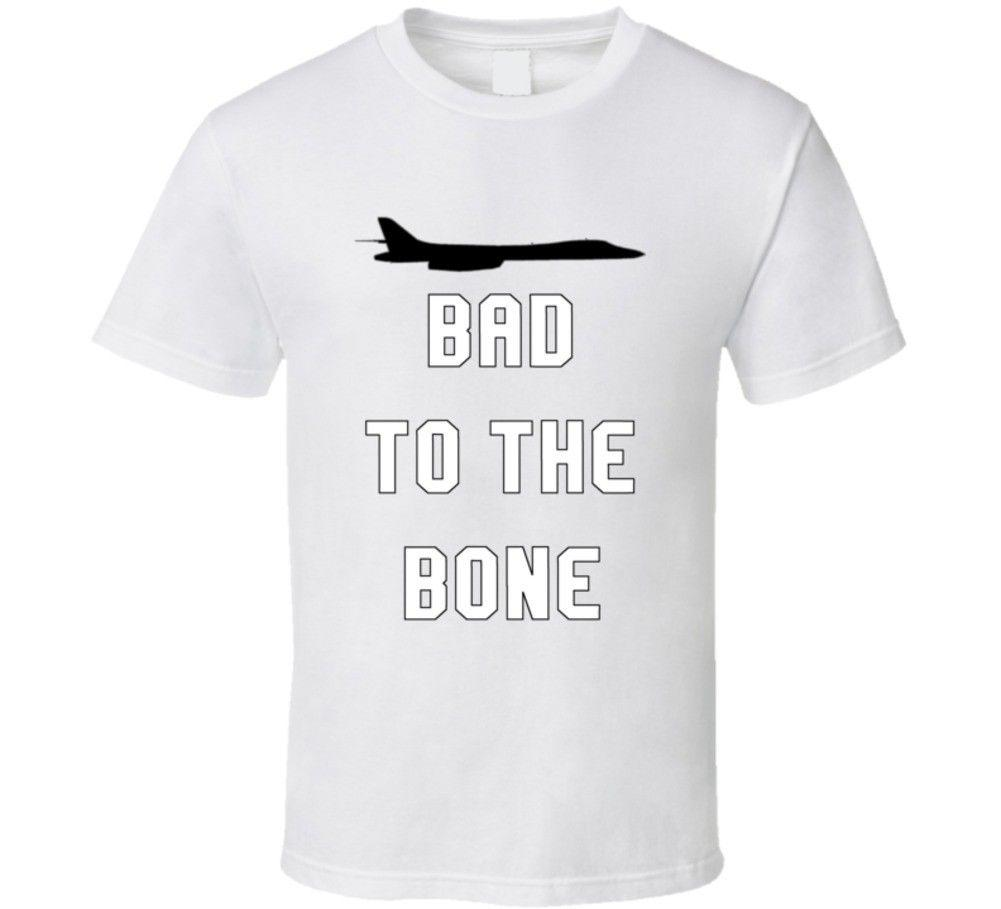 Bad To The Bone Rockwell B-1 Lancer Bomber Airplane T-ShirtFunny envío gratis Unisex Camiseta Casual top