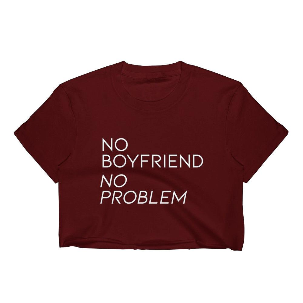 02ffd0d7aa9 NO BOYFRIEND NO PROBLEM CROP TOP T SHIRT WOMENS FUNNY HIPSTER SLOGAN LADIES  CUTE Funny Unisex Casual Cool Tee Shirts Designs Web T Shirts From ...