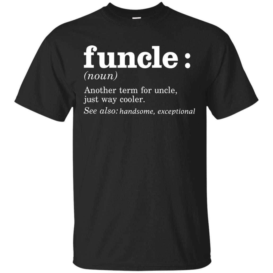 8fc81b674 Mens Funcle Shirt Cool & Funny Uncle T Shirt Funny Unisex Tshirt Top  Political T Shirts Cotton T Shirt From Handdrawntees, $12.96| DHgate.Com