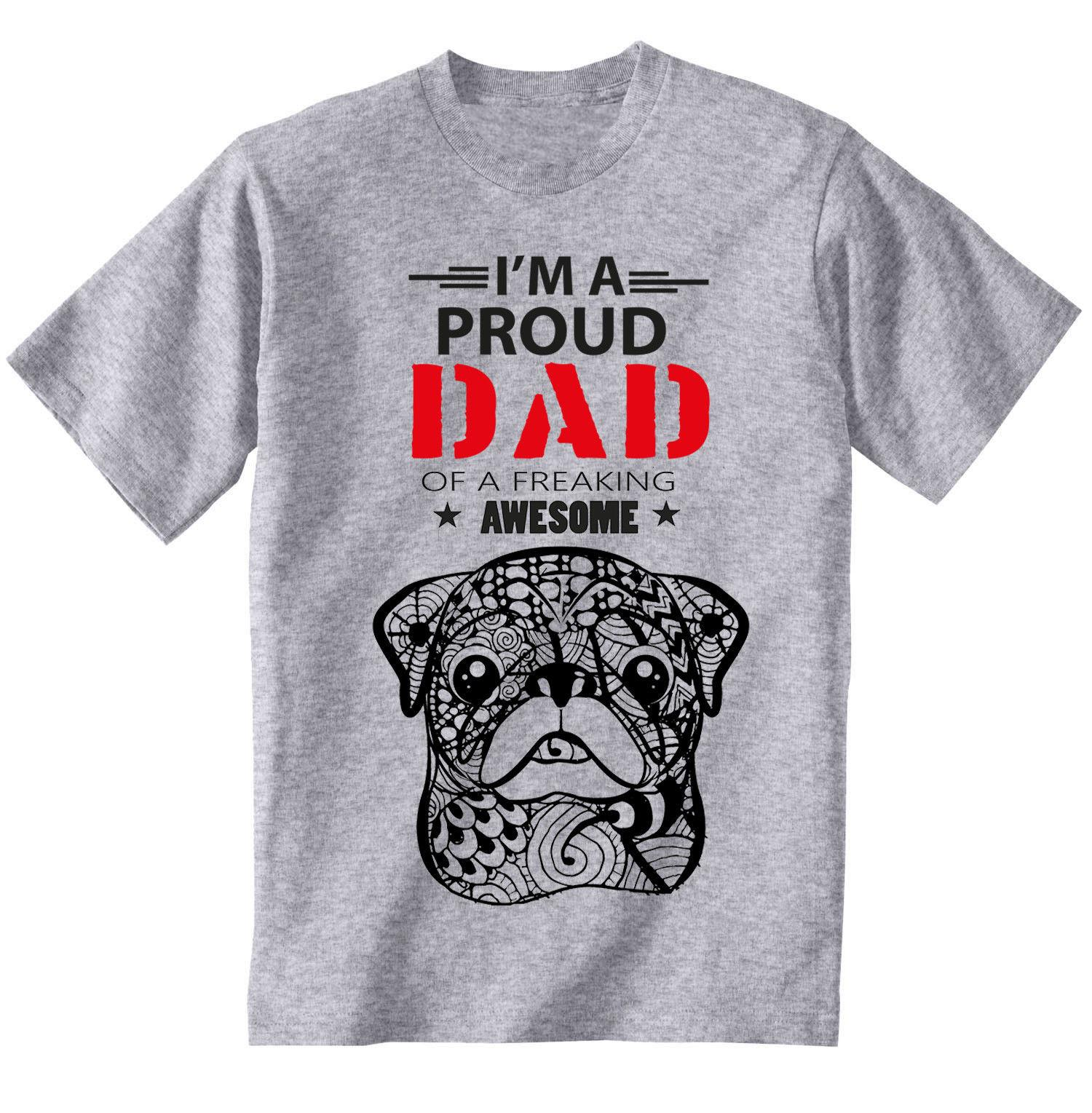 f746e307 PUG IM A PROUD DAD NEW COTTON GREY TSHIRT Short Sleeve Plus Size T Shirt  Colour Jersey Print T Shirt Long Sleeve T Shirts Vintage T Shirts From  Asisccup, ...