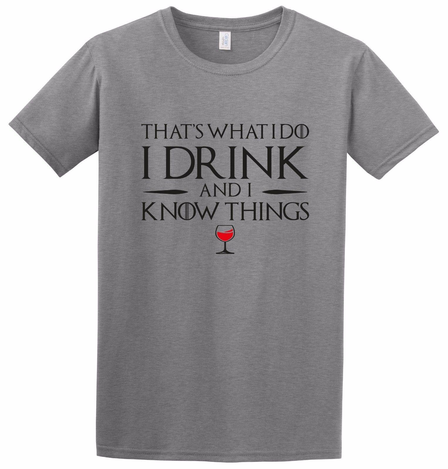 81f60a09 I Drink And I Know Things Game Of Thrones Tyrion Quote Inspired T Shirt  Funny Tshirt Top Trendy Mens T Shirts T Shirt Best From Mvptshirt, $12.96   DHgate.