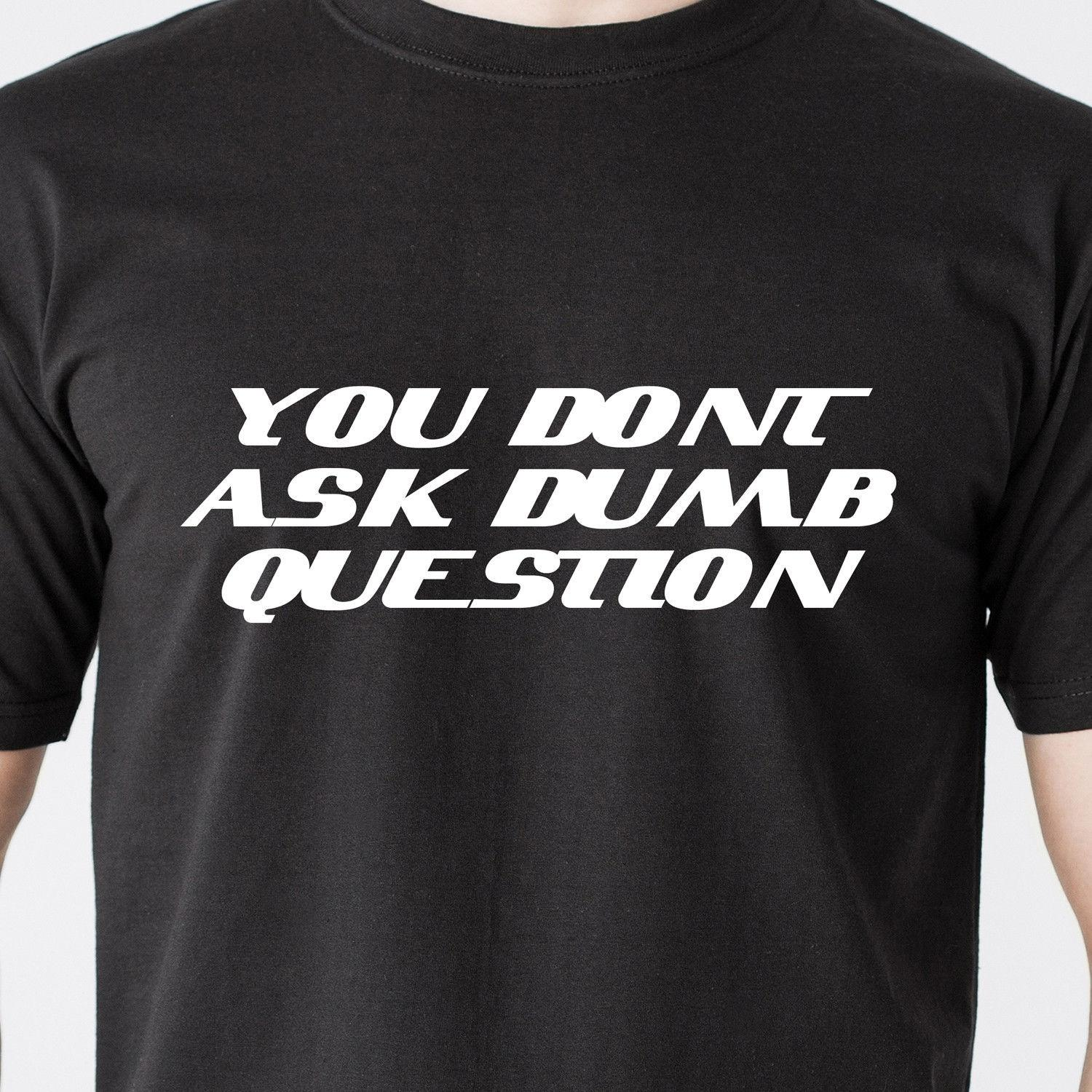023ec51c0 You Dont Ask Dumb Question Gas Immigrant Humor MN Radio Show Retro Funny T  ShirtFunny Unisex Casual Tshirt Top Ot Shirts Best Designer T Shirts From  ...
