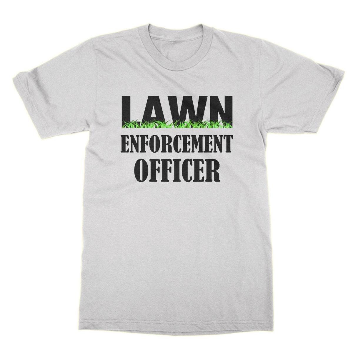 cf74bb22 Lawn Enforcement Officer Unisex T Shirt Funny Gardening Gardner Shirt T  Shirt Designer Graphic T Shirts From Lefan06, $14.67| DHgate.Com