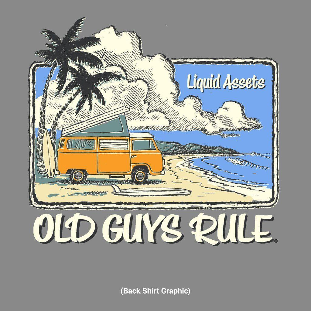 OLD GUYS RULE LIQUID ASSETS SURF SURFBOARD FIN VAN BEACH SIZE: M, L, XL, 2X  Funny free shipping Unisex Casual top