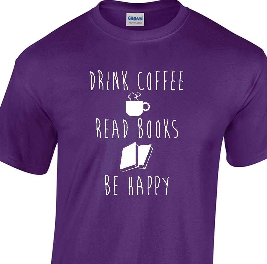 36e00a57cb8f COFFEE BOOKS HAPPY T Shirt Reading Book Lover Library Unisex Short  LongFunny Unisex Top T Shirts In A Day Awesome Tee Shirt Designs From  Dappachappy