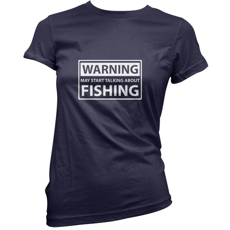 f5ee71aabecb Warning May Start Talking About Fishing Womens / Ladies T Shirt 11 Colours  Funny Unisex Casual Tshirt Cool Tee Designs Tees Shirts Cheap From  Funnybonetees, ...