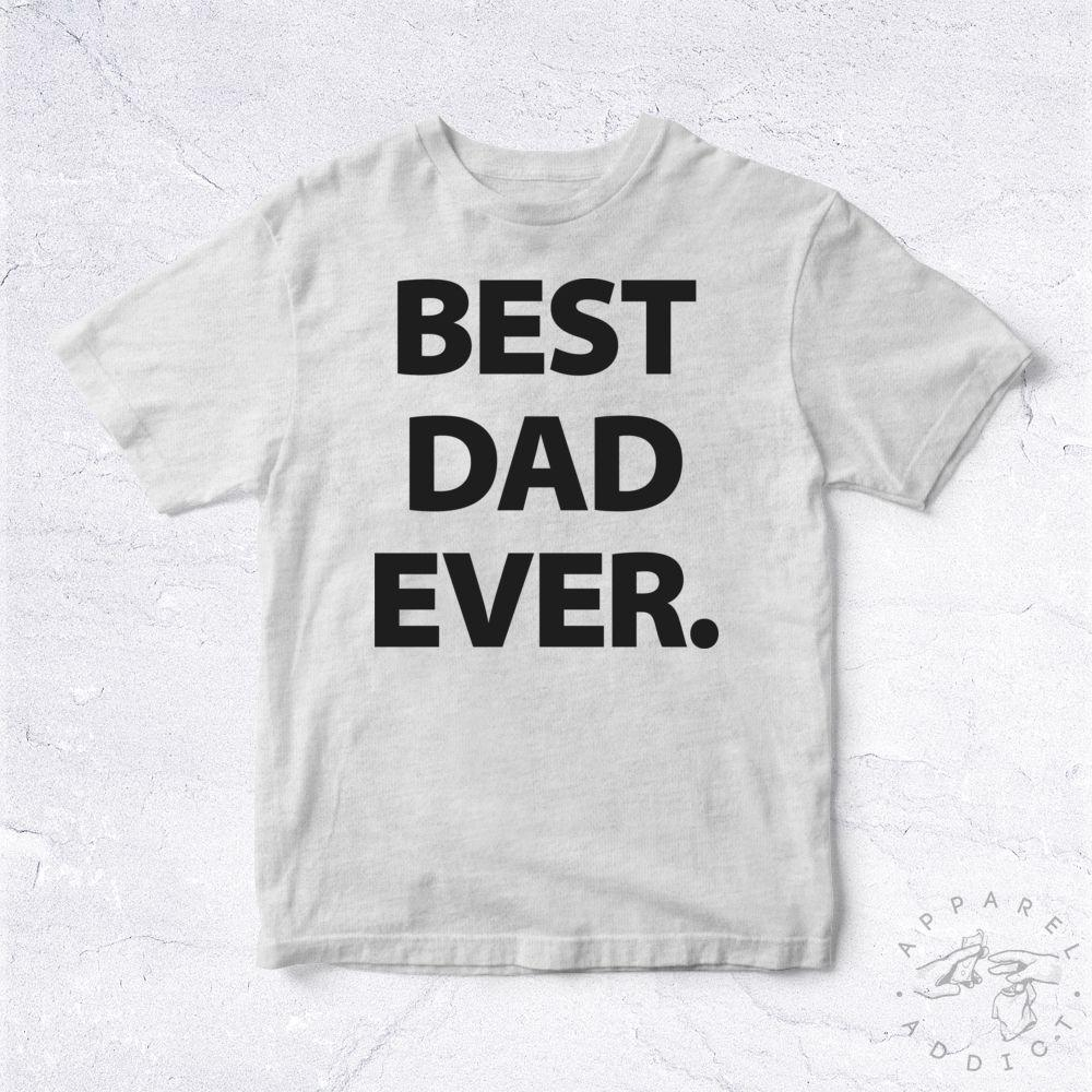f3a1822f1 NEW Tee Shirt Best Dad Ever BIO Father Dar Day Fête Des Père Event Papa Daddy  Funny Casual Tshirt Top Tshirt And Shirt Shirts Cool From  Basementcloseouts, ...