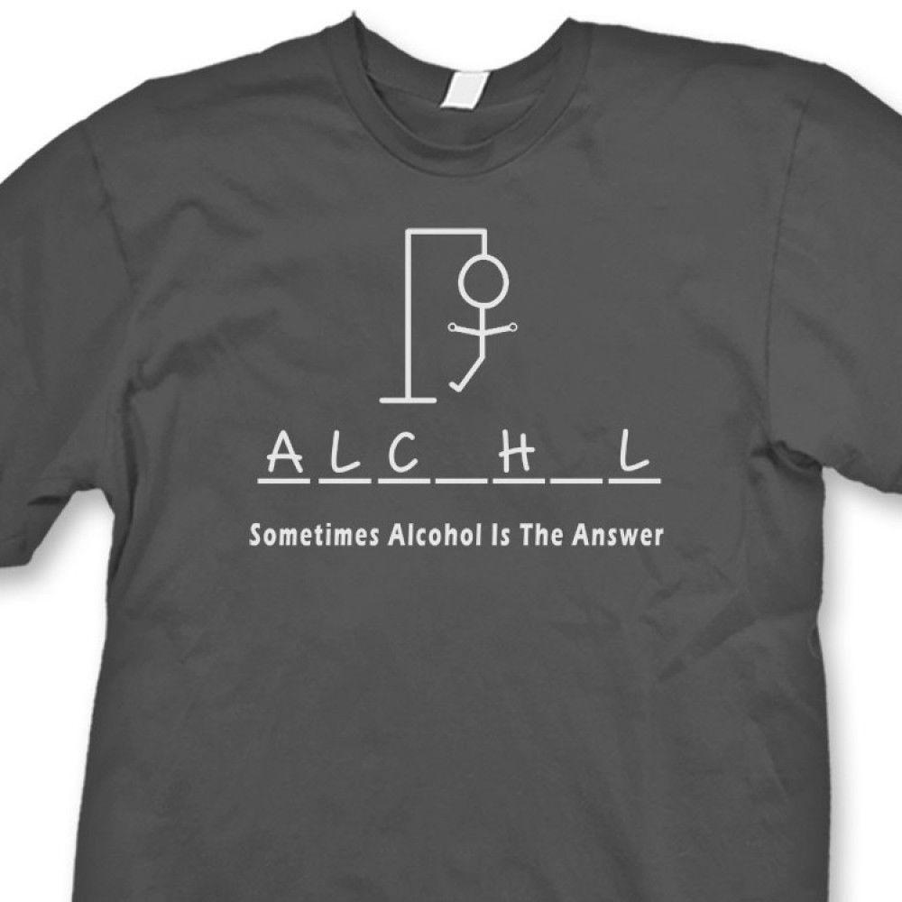 5237b975 Sometimes Alcohol IS The Answer Funny T Shirt Hangman Beer Party Tee Shirt  Funny Unisex Tee Tshits Tee S From Tshirt_press, $12.96| DHgate.Com