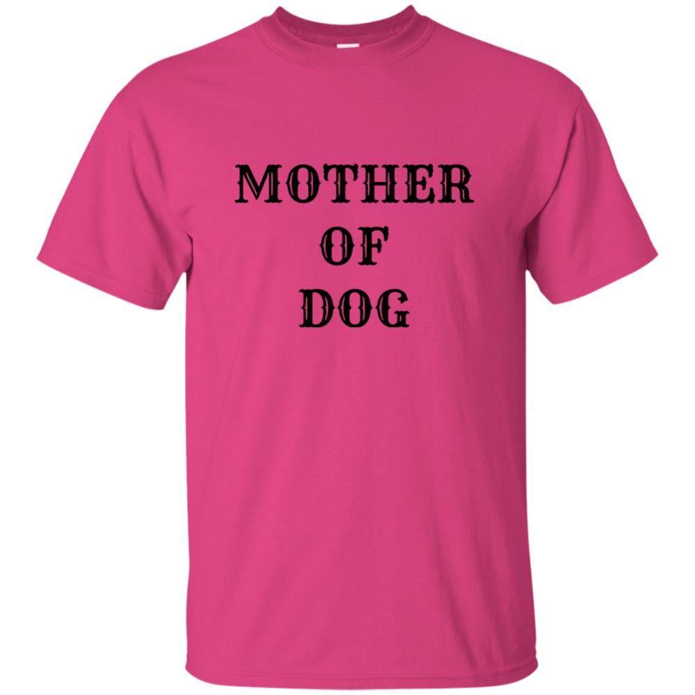 3dee2ace Mother Of Dog Funny Dog Lover Ladies TShirt Women Canine Best Friend Pet  Child Funny 100% Cotton T Shirt Harajuku Summer 2018 Tshirt Men W Buy  Online T ...