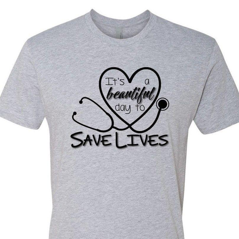 4522a84189a6 It's a Beautiful Day to Save Lives T-Shirt Grey's Anatomy Nurse Doctor  Heart Men Women Unisex Fashion tshirt Free Shipping