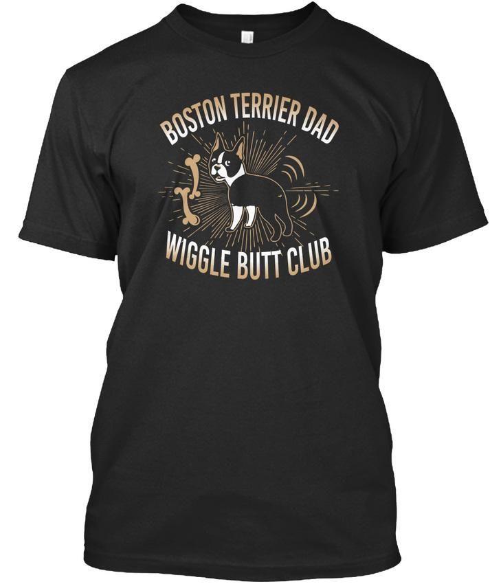 9317a561 2019 Mens Designer T Shirts Shirt LuxuryBoston Terrier Dad Wiggle Butt Club Premium  Tee T Shirt Cheap Funny T Shirts Cheap T Shirt From Boot26, ...