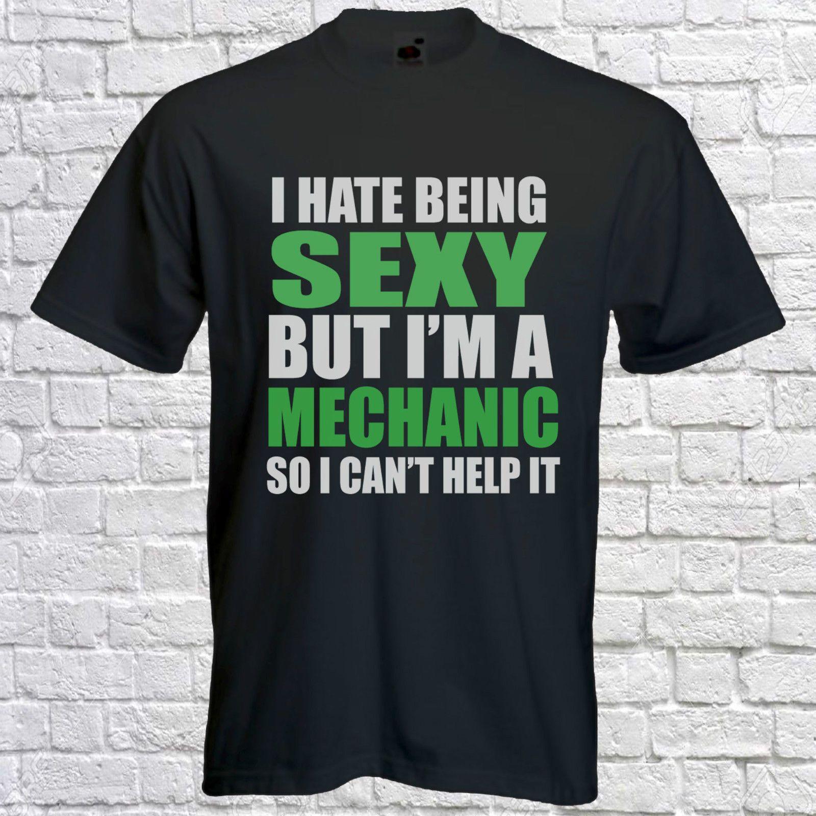 Mechanic Tshirt I Hate Being Sexy Custom Personal Tee T Mens Short