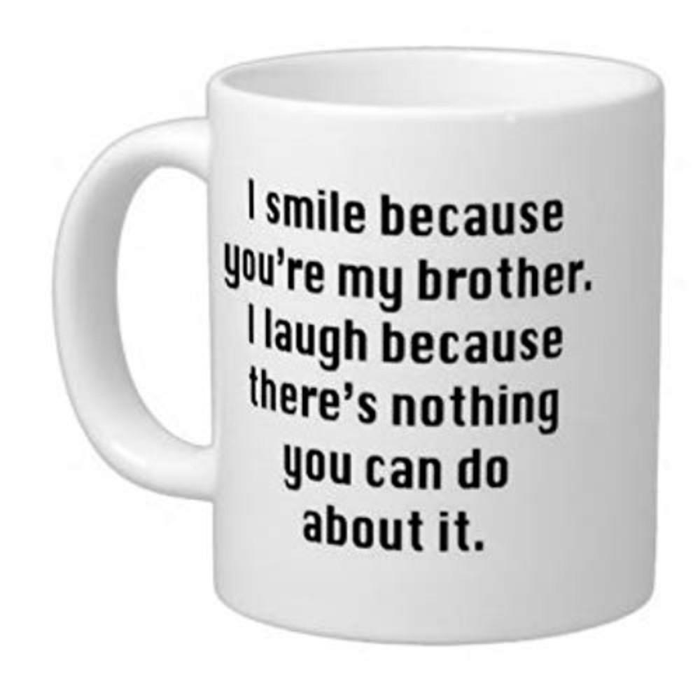 Birthday Office Gifts Love Quotes I Smile Because Youre My Brother