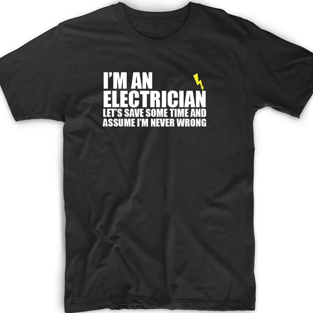 7544a1ca0 I'm An Electrician T Shirt Definition Funny Electric Gift Career Tee Men's  Funny free shipping Unisex Casual top