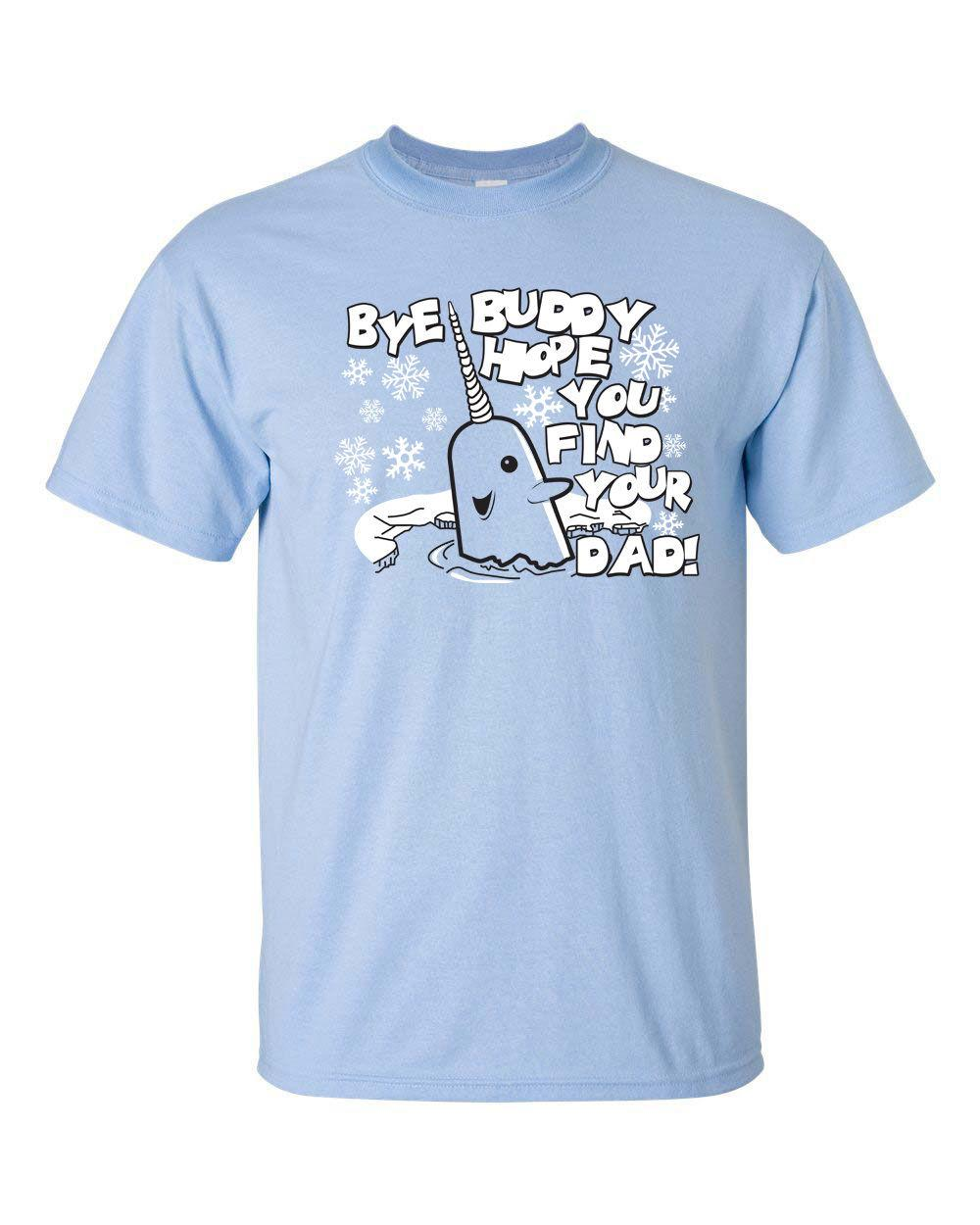 Bye Buddy Hope You Find Your Dad Elf Will Ferrell Mens Tee Shirt