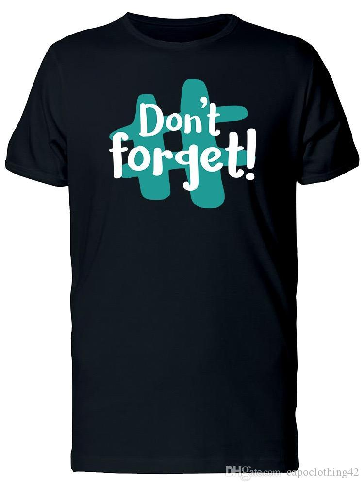 #Dont Forget! Men's Tee -Image by Fashion