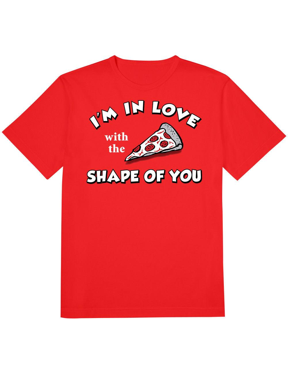 NEW NWT I'm In Love with The Shape Of You T-Shirt, Pizza Play On Words LargeFunny free shipping Unisex Casual Tshirt top
