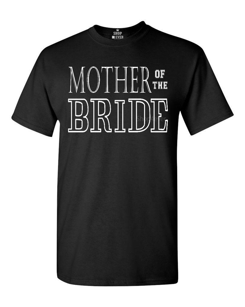 56c7e1271 White Mother Of The Bride T Shirt Marriage Wedding Bachelor Party  ShirtsFunny Casual Tee Design Own T Shirt T Shirt Making From Fatcuckoo,  $12.96  DHgate.