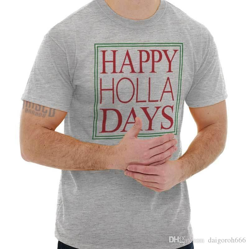 4ca0dc6d Happy Holla Day Christmas Shirt Holiday Santa Claus Snow Gift T Shirt Crazy T  Shirts Online Cool Looking T Shirts From Daigoroh666, $10.81| DHgate.Com