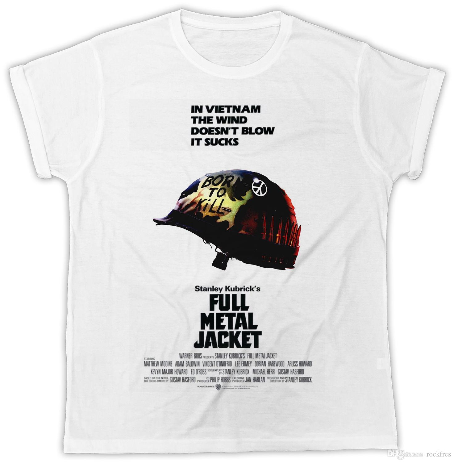 e42aab09115 FUNNY FULL METAL JACKET POSTER IDEAL BIRTHDAY PRESENT COOL MENS WHITE T  SHIRT Denim Shirts Design T Shirts From Rockfres