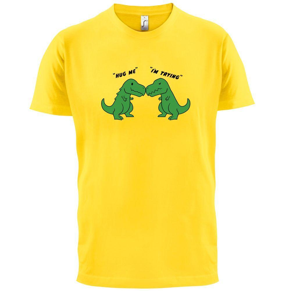 f21b4d943312 Hug Me, I'm Trying - Mens T-Shirt - T Rex / Dinosaurs / Funny / Gift- 13  ColoursFunny free shipping Unisex Casual top
