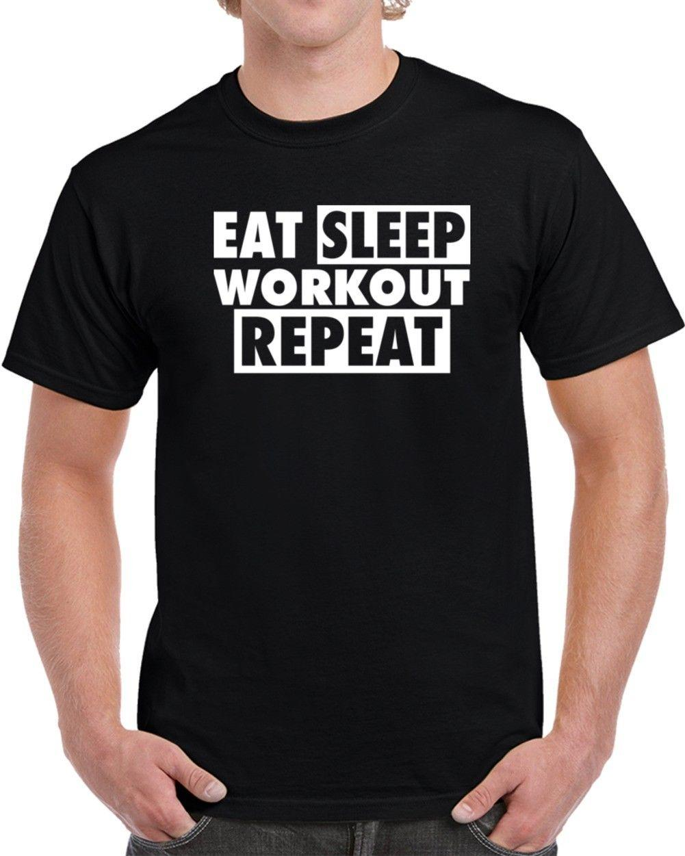 a83de308 Eat Sleep Workout Repeat Funny Gym Workout T Shirt Custom Printed Tops  Cotton Funny Unisex Casual Top Cotton Shirts White T Shirts From  Paystoretees, ...
