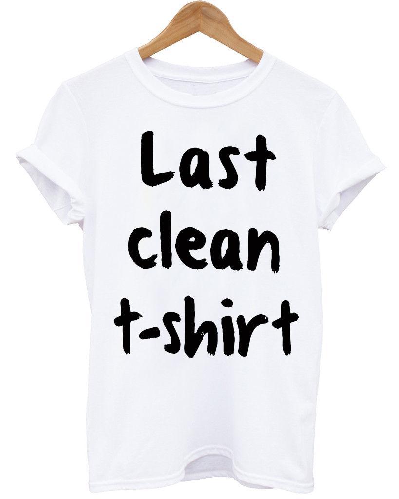 ec44955c5 LAST CLEAN T SHIRT UNISEX FUNNY SLOGAN TREND WHITE T SHIRTFunny Unisex  Casual Tshirt Top T Shirt Shirts Shirts And Tshirts From Classicclobber, ...