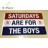 Saturdays are for the Boys & Girls 3*5ft (90cm*150cm) Polyester flag Banner decoration flying home & garden flag Festive gifts
