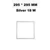 295 * 295 mm gümüş 18 W