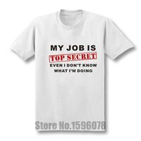Funny MY JOB ist TOP SECRET T-Shirt Männer Benutzerdefinierte Muster Baumwolle Kurzarm Mann Humor Slogan Regular Joke Present T-Shirt lässig