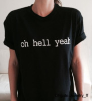 Oh Hell Yeah Letters Print Women T Shirt Cotton Casual Funny...