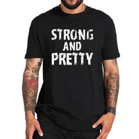 EU Size 100% Cotton T Shirt Strong And Pretty Funny Tshirt C...