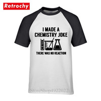 Laboratory T-Shirt Humor Letter Design I Made A Chemistry Joke There Was No Reactio T Shirts Men's Casual O-Neck Tshirt