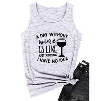 Un día sin vino es como es broma no tengo idea de la copa de vino Graphic Tank Tops divertido impresa letra Sexy Ropa