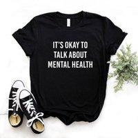 Zihinsel Sağlık Hakkında Konuşmak Tamam. Kadın Tshirt Pamuk Rahat Komik T Gömlek Hediye Lady Yong Kız Üst Tee 6 Renk A-291