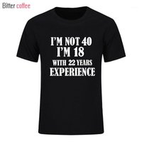Verão de café amargo Eu não sou 40 Eu sou 18 com 22 anos experiência camiseta manga curta o-pescoço algodão 40 anos t-shirt homens roupas1