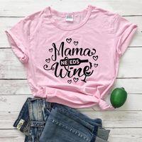 Мама нужен вина мама жизни чистый хлопок графический чистый хлопок повседневная футболка Camiseta Rosa Feminina Vintage девушка подарок Tees Party Tops1