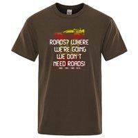Camisetas para hombres Volver al futuro No necesitamos carreteras T Shirt 2021 Verano Algodón Marca Ropa Humor Vintage Tee Casual Cool Tshirt