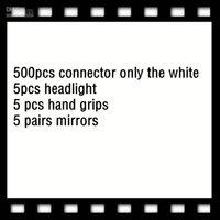 500pcs 커넥터 만 화이트 5pcs 헤드 라이트 5 PCS 핸드 그립 5 쌍 거울