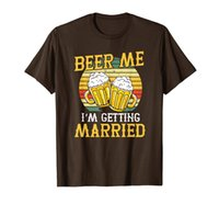 Beer Me Im Getting Married T Shirt Groom Bachelor Party Gift T-Shirt
