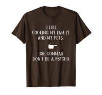 Me gusta cocinar a mi familia y mis mascotas usan comas camiseta