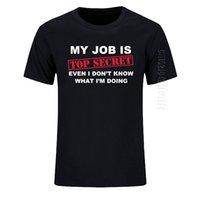 티셔츠 재미 있은 내 일은 최고의 비밀 o 목 티셔츠 남자 맞춤 코튼 대형 유머 슬로건 로트 농담 캐주얼 티셔츠
