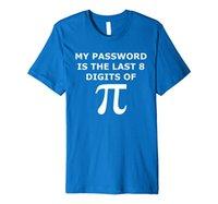 재미있는 PI T 셔츠 - 내 비밀번호는 PI-Geek의 마지막 8 자리 숫자입니다.