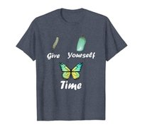 Give Yourself Time Butterflies Inspirational Quote T-Shirt