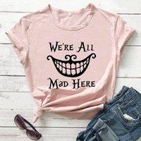 Estamos todos loucos aqui camisa do mundo nova chegada mulheres verão engraçado casual 100% algodão t-shirt Alice no wonderland camisa d3rz #