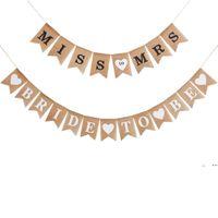 2 unids / lote arpillera Banderas Banner Miss T O Mrs Novia para ser Banners Sucha de novia Rústico Bunting Guirnalda para decoraciones de bodas DWF10281